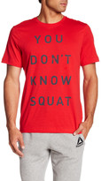 Reebok Graphic You Don't Know Squat Tee