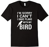 Sorry I Can't I Have Plans With My Bird: Pet Lover T-Shirt