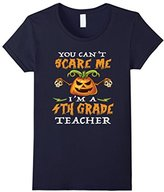 You can't scare me I'm a 4th Grade Teacher - Halloween Gift--