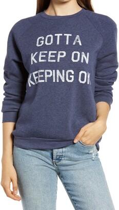 Project Social T Gotta Keep On Graphic Sweatshirt