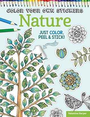 Your Own Color Stickers Nature: Just Color, Peel & Stick
