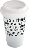 Fotomax Coffee cup with If you think nobody cares if you're alive, try missing a couple of car payments