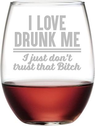 Susquehanna Glass Love Drunk Me I Just Don't Trust That Bitch Stemless Wine Tumbler 21 oz