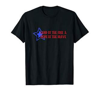 Land of The Free And Home Of The Brave Shirt T-Shirt