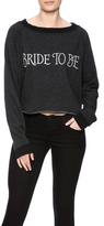 Wildfox Couture Bride To Be Sweatshirt