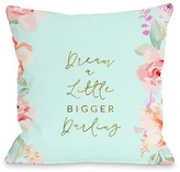 Dream A Little Bigger Darling Multi Decorative Pillow by OBC