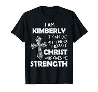 Kimberly I am I can do all things through christ shirt
