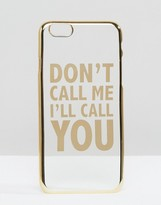 Asos Dont Call Me I'll Call You iPhone 6 And 6s Case