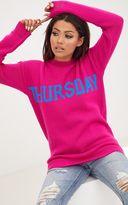 PrettyLittleThing Fuchsia Thursday Slogan Jumper
