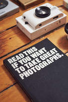Urban Outfitters Read This If You Want To Take Great Photographs By Henry Carroll