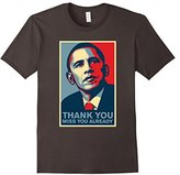 Thanks you miss you already - Obama T-shirt