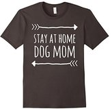 Stay At Home Dog Mom T-Shirts Funny Gifts For Dog Lovers