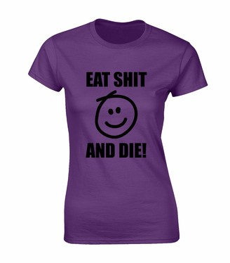 JLB Print Eat Shit and Die Fun Meme Quotes Premium Quality Fitted T-Shirt Top for Women and Teens - Purple / 12-14