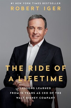 Robert Iger The Ride Of A Lifetime: Lessons Learned From 15 Years As Ceo Of The Walt Disney Company