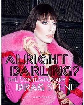Hudson Thames and Alright Darling - The Contemporary Drag Scene