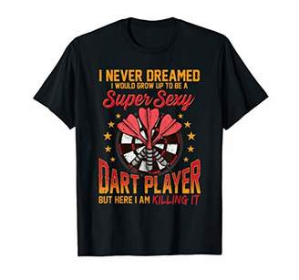 D+art's Super Sexy Dart Player Funny Darts Gift T-Shirt