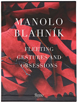 Rizzoli Manolo Blahnik: Fleeting Gestures and Obsessions