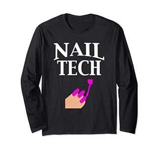 Nail Tech Manicurist Pedicurist Gift Long Sleeve T-Shirt