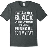 Funny Gym Workout Fitness Funeral For My Fat T Shirt Gifts