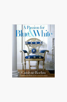 Rizzoli A Passion For Blue And White
