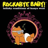 Rockabye Baby Lullaby Renditions of Kanye West