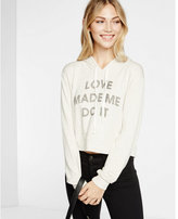 Express one eleven love made me do it cropped hoodie