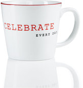 "The Cellar Red Sentiments ""Celebrate Everyday"" Mug"