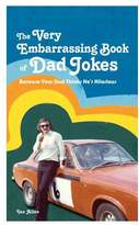 Oliver Bonas The Very Embarrassing Book of Dad Jokes