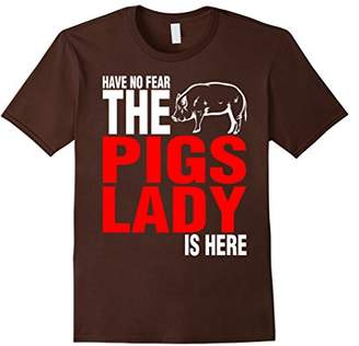 No Fear Have The Pigs Lady Is Here tshirt