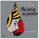 Rizzoli From Picasso to Koons, the Artist as Jeweler
