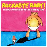 Rockabye Baby Music Lullaby Renditions Of Flaming Lips