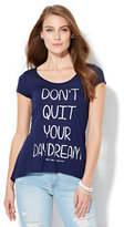 "New York & Co. ""Dont Quit Your Daydream"" Graphic Hi-Lo Tee"