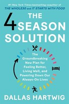 Dallas Hartwig The 4 Season Solution: The Groundbreaking New Plan For Feeling Better, Living Well, And Powering Do...