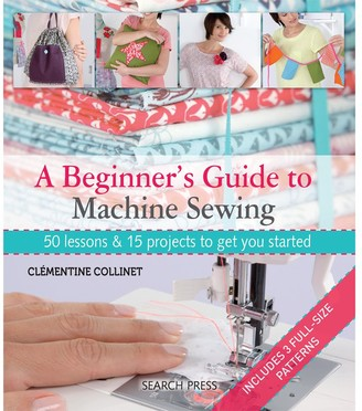 Search Press A Beginner's Guide To Machine Sewing