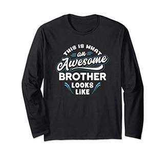 This Is What An Awesome Brother Looks Like - Funny Gift Long Sleeve T-Shirt