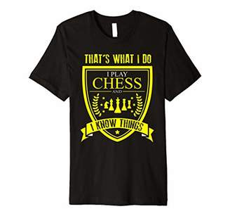 I Play Chess and Know Things Gifts Game for Men Women Kids Premium T-Shirt