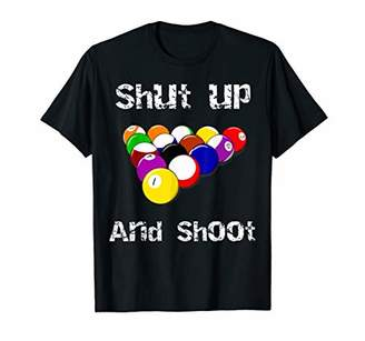 Pool' Shut Up and Shoot Billiards Pool T-Shirt