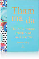 National Book Network Tham Ma Da: The Adventurous Interiors Of Paola Navone