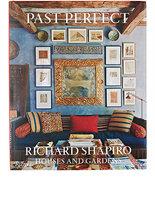 Rizzoli Past Perfect: Richard Shapiro Houses & Gardens