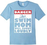 Danger Swim Mom Will Shout Loudly Swimming T-Shirt