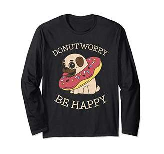 Donut Worry Be Happy Funny Cooking Long Sleeve T-Shirt