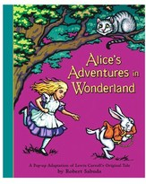 Simon & Schuster Alice's Adventures In Wonderland: A Pop-up Adaptation By Lewis Carroll And Robert Sabuda.