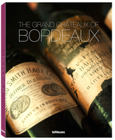 Te Neues The Grand Chateaux of Bordeaux