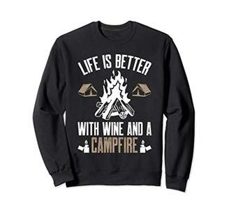 Camper Life is Better with Wine and a Campfire Camping Camp Sweatshirt