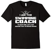 Swimming Coach T-Shirt Funny Gift - Assume I'm Never Wrong