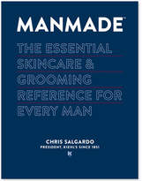 Kiehl's Manmade: The Essential Skincare & Grooming Reference for Every Man by Chris Salgardo
