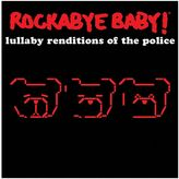 Rockabye Baby Music Lullaby Renditions Of Police