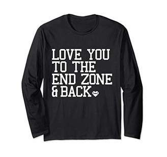 Love You To The Endzone and Back Football Football Players Long Sleeve T-Shirt