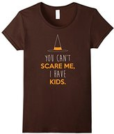 Women's Can't Scare Me, I Have Kids Shirt, Funny Halloween Gift Medium