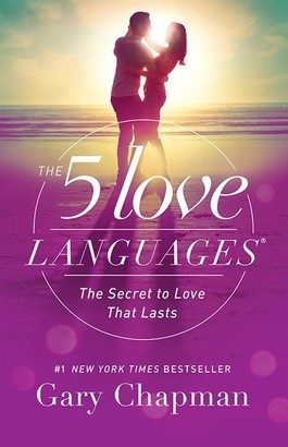 Gary Chapman, Gary The 5 Love Languages: The Secret to Love that Lasts